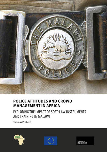 police-attitudes-and-crowd-management-in-africa-exploring-the-impact-of-soft-law-instruments-and-training-in-malawi-thomas-probert